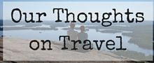 Our Thoughts on Travel