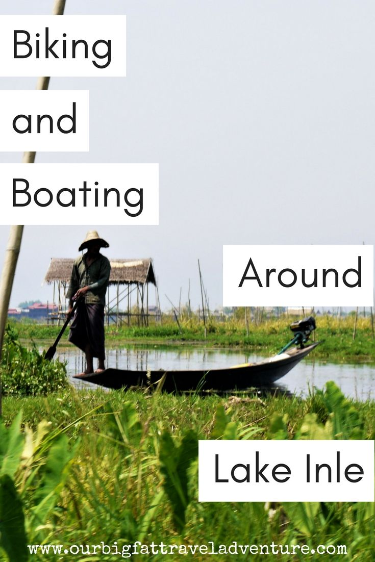 Biking and boating around lake inle, Pinterest