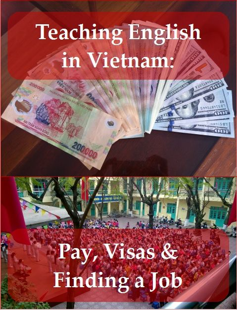 Teaching English in Vietnam pay visas and finding a job