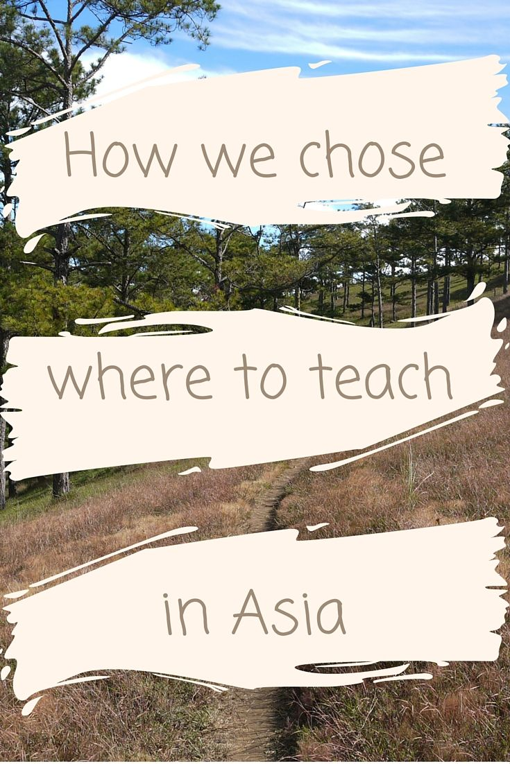 How we chose where to teach in Asia