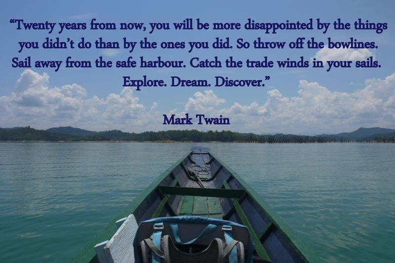 Explore. Dream. Discover. Mark Twain