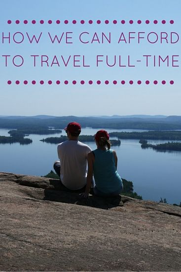 How we can afford to travel full-time
