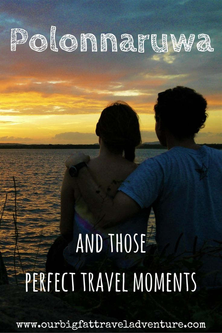 Polonnaruwa and those perfect travel moments - Pinterest poster