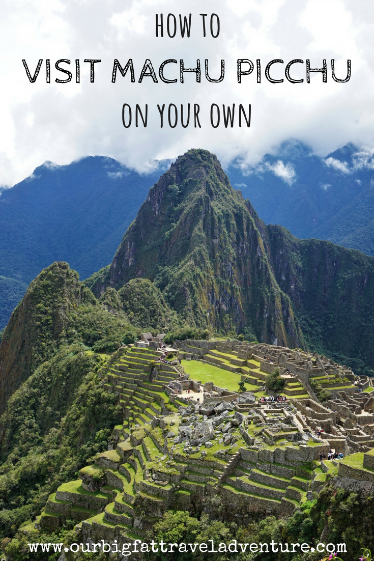 how to visit machu picchu on your own pinterest pin