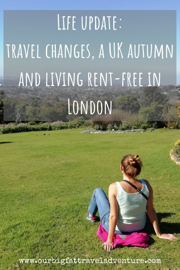 Life update travel changes, a UK autumn and living rent-free in London Pinterest Pin